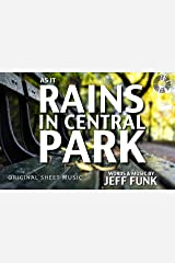 As It Rains In Central Park: Original Sheet Music Kindle Edition