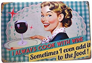 I Always Cook With Wine. Sometimes I Even Add Food Funny Tin Sign, Cooking Sign, Wine Sign, Home Kitchen, Home Decor, Kitchen Decor, 8-inch by 12-inch Sign | TSC415 |