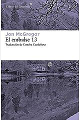 El embalse 13 (Libros del Asteroide nº 222) (Spanish Edition) Kindle Edition
