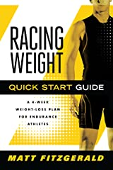 Racing Weight Quick Start Guide: A 4-Week Weight-Loss Plan for Endurance Athletes (The Racing Weight Series) Kindle Edition
