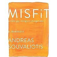 Misfit: autistic. gay. immigrant. changemaker.