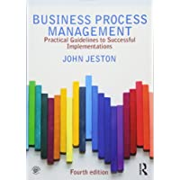 Business Process Management: Practical Guidelines to Successful Implementations