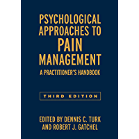 Psychological Approaches to Pain Management, Third Edition: A Practitioner's Handbook