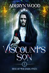 The Viscount's Son (Rise of the Dark Ones Trilogy Book 1) Kindle Edition