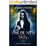 The Viscount's Son (Rise of the Dark Ones Trilogy Book 1)