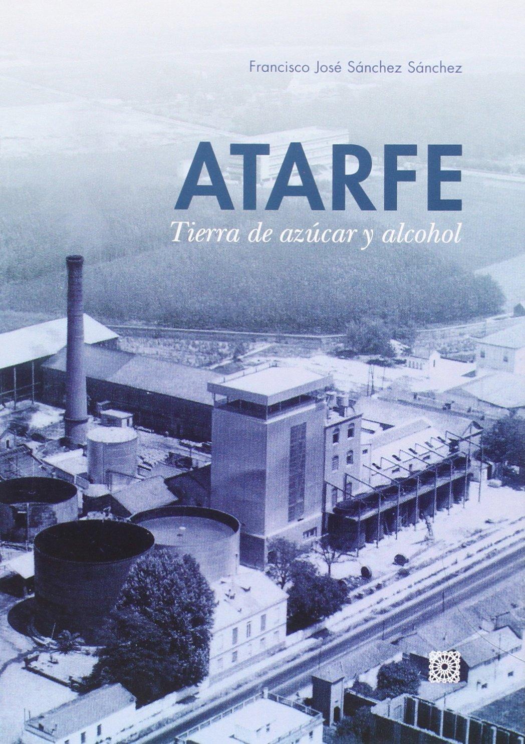 Atarfe Tierra De Azucar Y De Alcohol Francisco Jose Sanchez