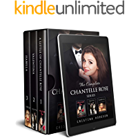 The Complete Chantelle Rose Series: A Romance, Comedy, Suspense Box Set
