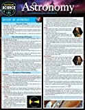 Astronomy: Quickstudy Laminated Reference Guide to Space, Our Solar System, Planets and the Stars (Quick Study Science)