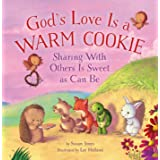 God's Love Is a Warm Cookie: Sharing with Others Is Sweet as Can Be (Forest of Faith Books)