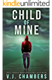 Child of Mine: a psychological thriller (English Edition)