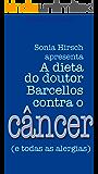 A dieta do dr. Barcellos contra o câncer e todas as alergias