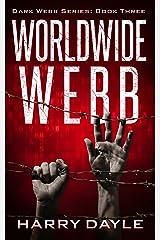 Worldwide Webb (Dark Webb Book 3) Kindle Edition