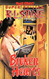 Broken Hearts (Fear Street Superchillers)