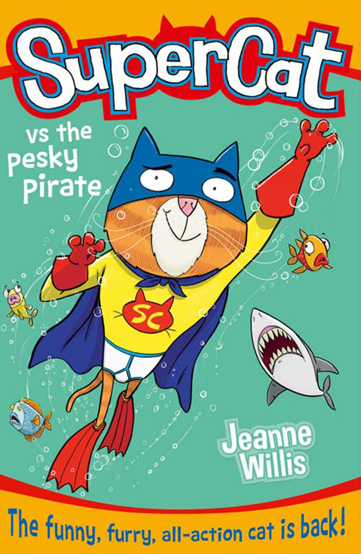 Download Supercat vs the Pesky Pirate (Supercat, Book 3) ebook