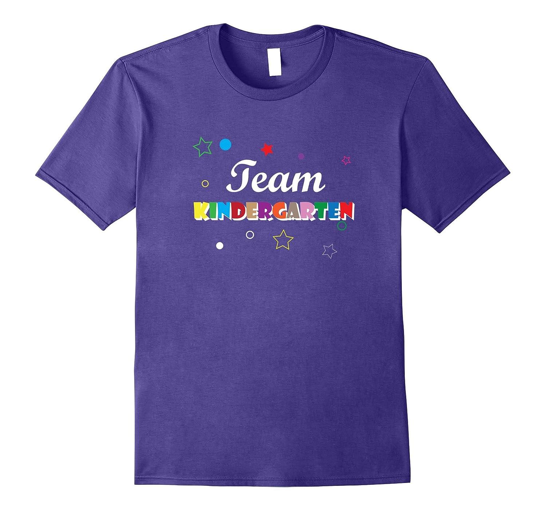 Team Kindergarten T-Shirt Teacher Apparel Back To School-ah my shirt one gift