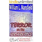 Terror on the Northern Ridge (An Alexander Wright Mystery Adventure Book 8)