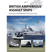 British Amphibious Assault Ships: From Suez to the Falklands and the present day (New Vanguard Book 277)