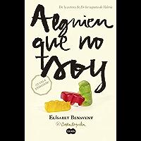 Alguien que no soy (Mi elección 1) (Spanish Edition)