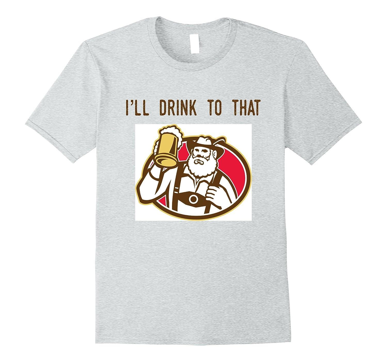 c9ba8fbd7 Ill Drink to That German Oktoberfest Lederhosen T-Shirt-TJ – theteejob