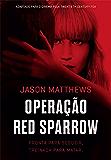 Operação Red Sparrow: Pronta pra seduzir, treinada para matar