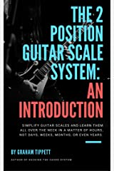The 2 Position Guitar Scale System: An Introduction Kindle Edition