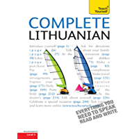 Complete Lithuanian Beginner to Intermediate Course: Learn to read, write, speak and understand a new language with Teach Yourself (English Edition)
