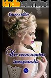 Un reencuentro inesperado (Spanish Edition)