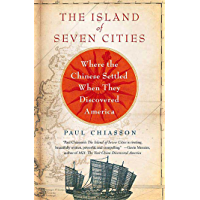 The Island of Seven Cities: Where the Chinese Settled When They Discovered America (English Edition)