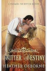 Bitter Destiny (Du Cormier Saga) Kindle Edition