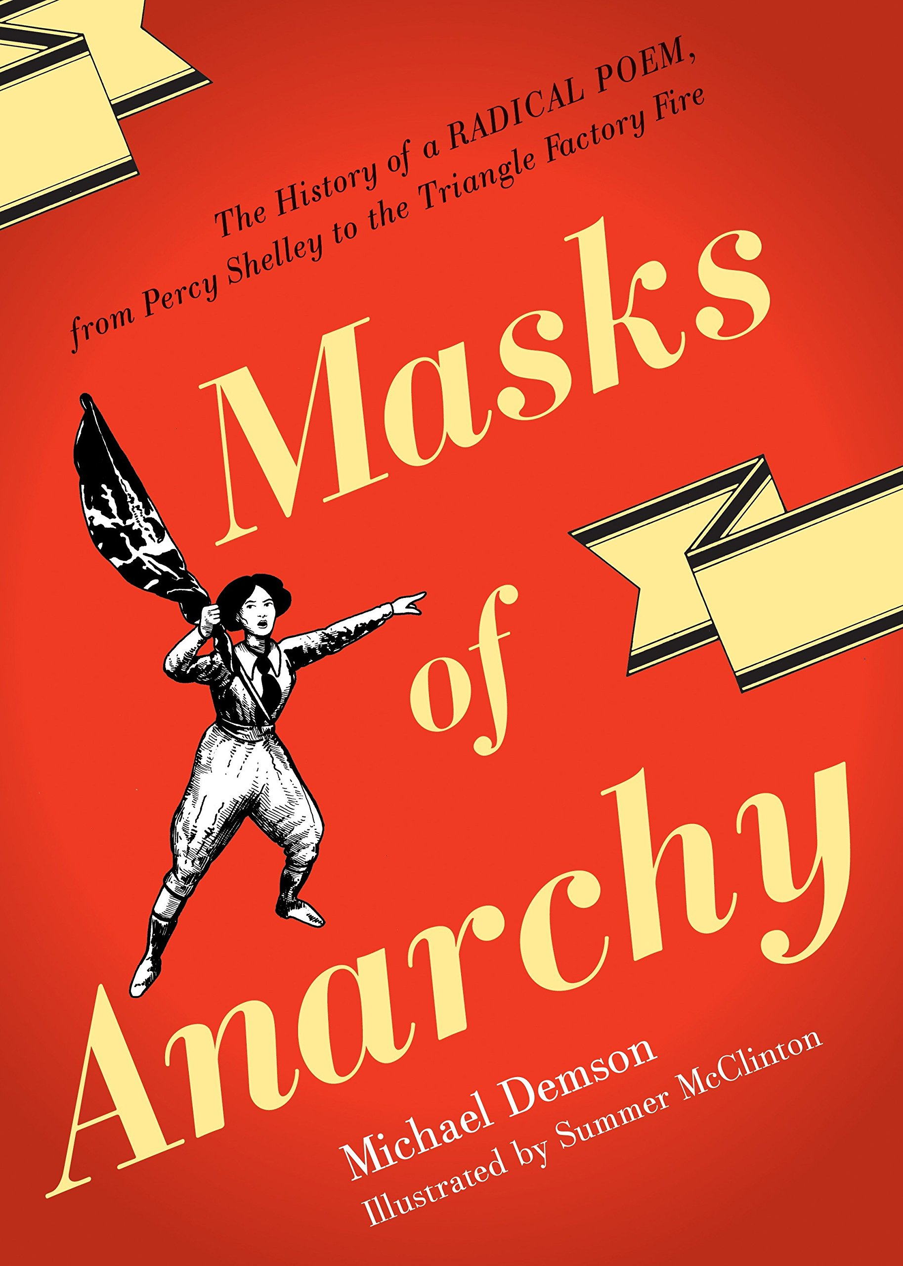Download Masks Of Anarchy: The History Of A Radical Poem, From Percy Shelley To The Triangle Factory Fire pdf