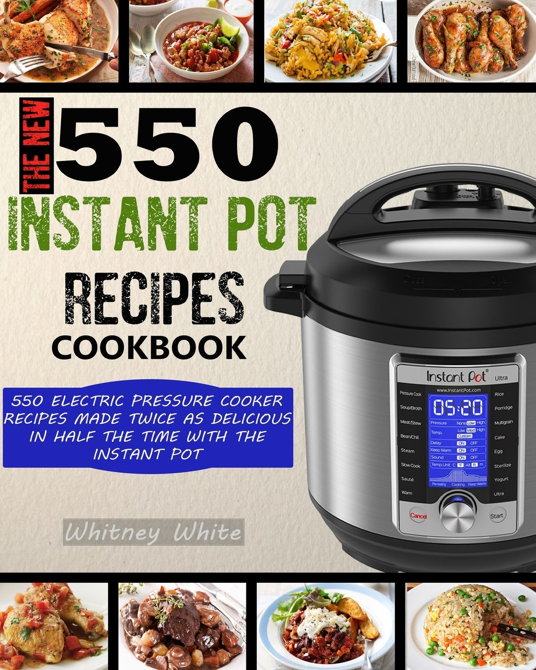 Read Online The New 550 Instant Pot Recipes Cookbook: 550 Electric Pressure Cooker Recipes Made Twice As Delicious In Half The Time With The Instant Pot (Instant Pot Cookbook) pdf