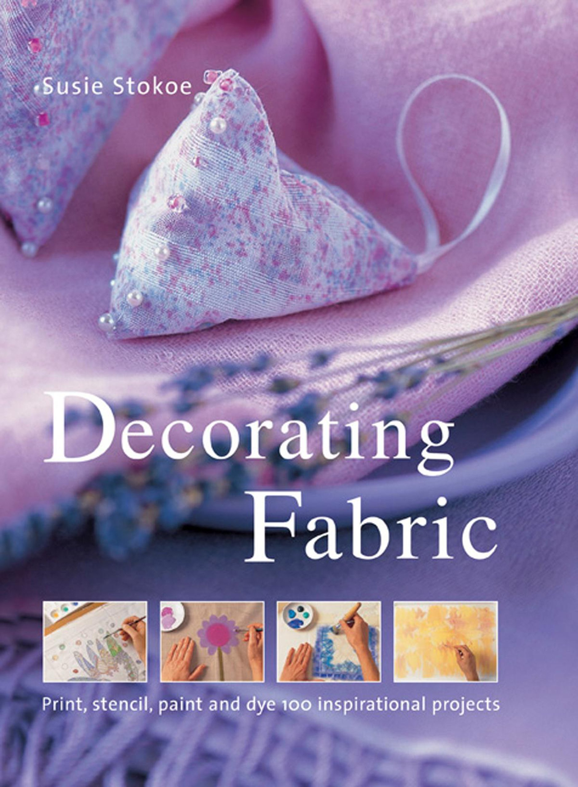 decorating-fabric-print-stencil-paint-and-dye-100-inspirational-projects