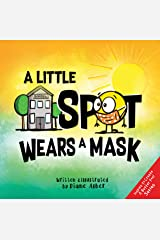 A Little SPOT Wears A Mask Kindle Edition