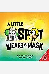 A Little SPOT Wears A Mask Kindle Edition