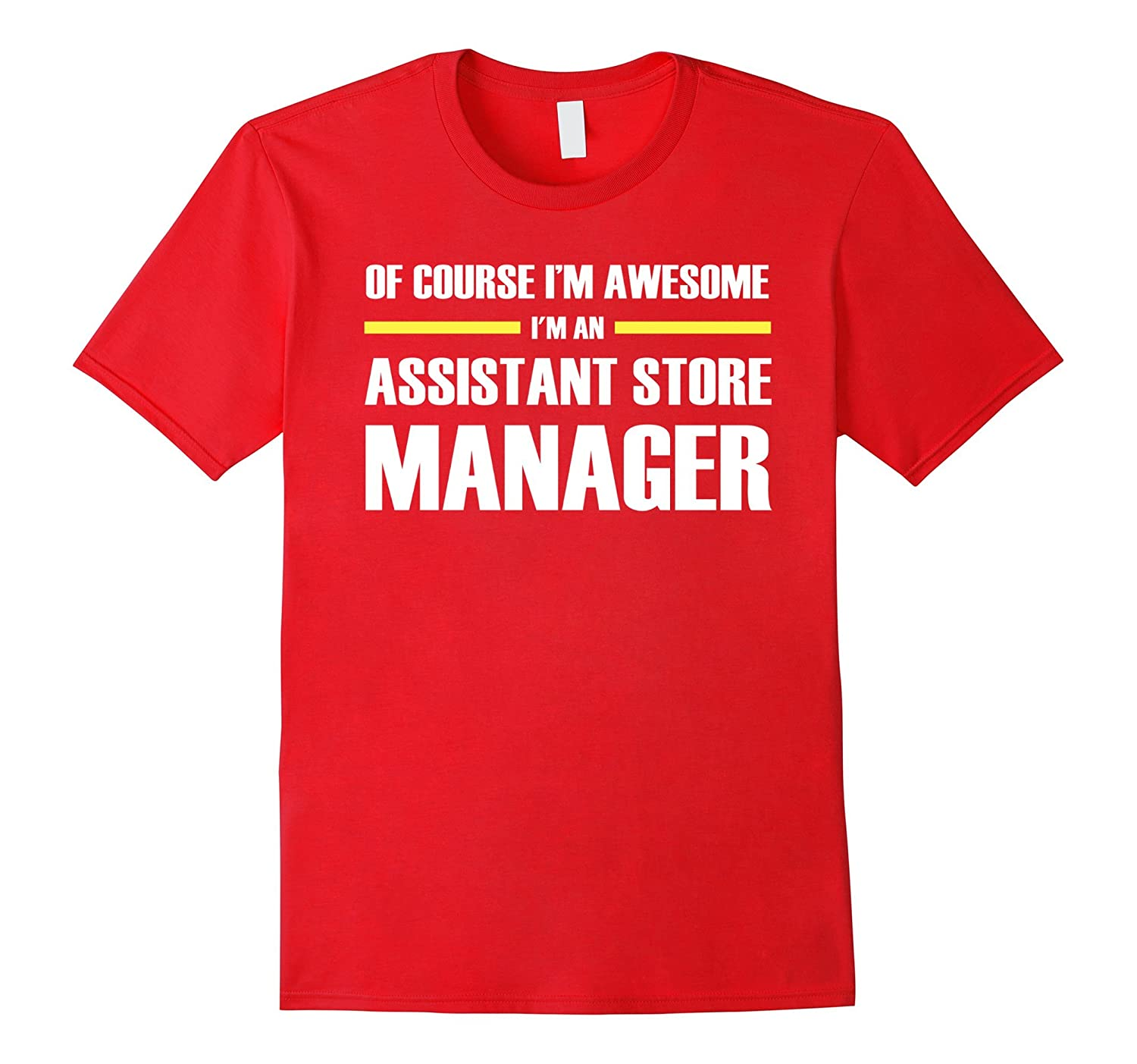Assistant Store Manager Gifts Im Awesome T-Shirt-TD