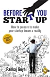Before You Start Up: How to Prepare to Make Your Startup Dream a Reality
