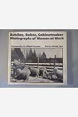 Butcher, Baker, Cabinetmaker: Photographs of Women at Work