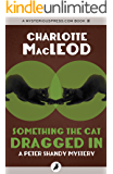 Something the Cat Dragged In (The Peter Shandy Mysteries)