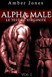 ALPHA Male / Le Test De Virginité (Vol. 1): (Érotique Adulte)