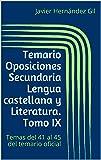 Temario Oposiciones Secundaria Lengua castellana y Literatura. Tomo IX: Temas del 41 al 45 del temario oficial