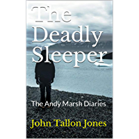 The Deadly Sleeper: The Andy Marsh Diaries (English Edition)