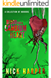 Blood For A Cambium Heart: A Collection of Horrors