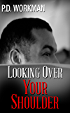 Looking Over Your Shoulder: A mental illness mystery/suspense novel
