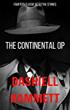 The Continental OP: 14 Classic Detective Stories