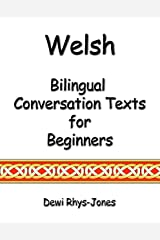 Welsh: Bilingual Conversation Texts for Beginners (Welsh Edition) Kindle Edition