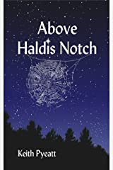 Above Haldis Notch Kindle Edition