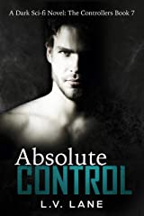 Absolute Control: A dark Omegaverse science fiction romance (The Controllers Book 7) Kindle Edition