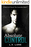 Absolute Control: A dark Omegaverse science fiction romance (The Controllers Book 7)