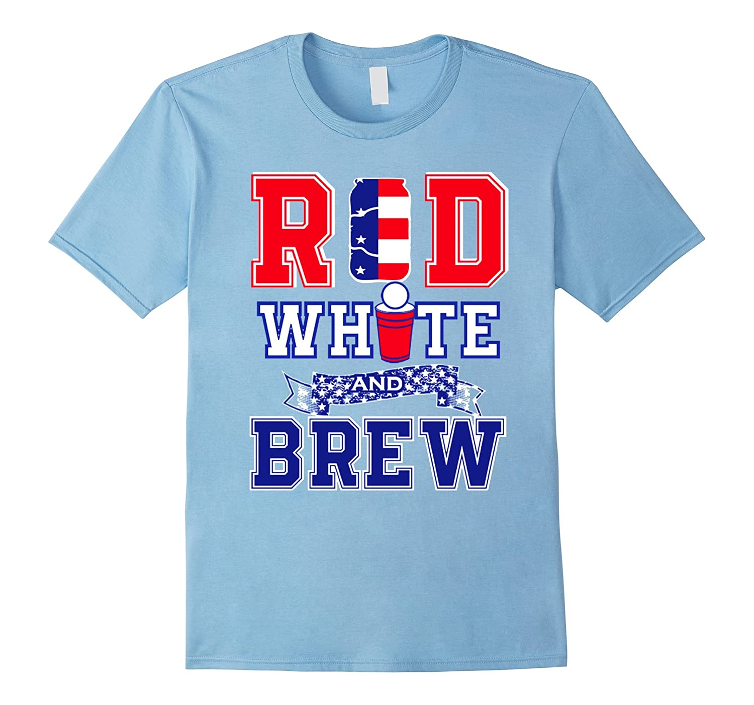 Red White And Brew T-Shirt for 4th Of July Independance ... - photo#31