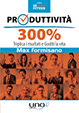Produttività 300%